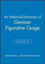 An Historical Dictionary of German Figurative Usage : Fasc. 58 - Keith Spalding