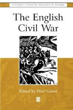 The English Civil War : The Essential Readings - Peter Gaunt