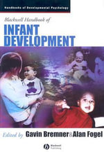 The Blackwell Handbook of Infant Development : Blackwell Handbooks of Developmental Psychology