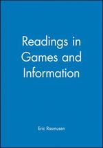 Readings in Games and Information : Blackwell Readings for Contemporary Economics