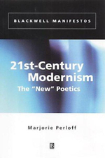 21st-Century Modernism : The New Poetics - Marjorie Perloff