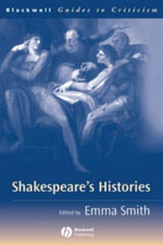 Shakespeare's Histories : A Guide to Criticism