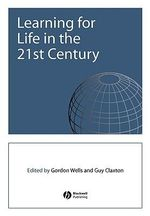 Learning for Life in the 21st Century : Sociological Perspectives of the Future