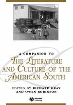 A Companion to the Literature and Culture of the American South : Blackwell Companions to Literature and Culture - Owen Robinson