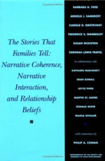 The Stories That Families Tell : Narrative Coherence, Narrative Interaction and Relationship Belief - Barbara Fiese