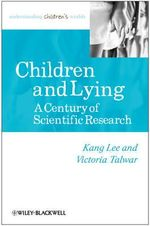 Children and Lying : A Century of Scientific Research - Kang Lee