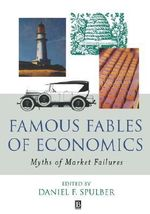 Famous Fables of Economics : Myths of Market Failures