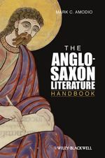 The Anglo Saxon Literature Handbook : Icons of Marginalization in Post World War II Narr... - Mark C. Amodio