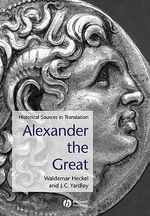 Alexander the Great : Historical Sources in Translation