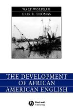 The Development of African American English : Language in Society - Walt Wolfram