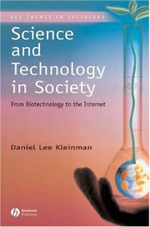 Science and Technology in Society : From Biotechnology to the Internet - Daniel Lee Kleinman