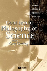 Continental Philosophy of Science : Blackwell Readings in Continental Philosophy