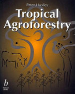 Tropical Agroforestry : Multiple Cropping with Wood and Non-Woody Plants - Peter Huxley