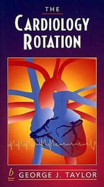 The Cardiology Rotation - George J. Taylor