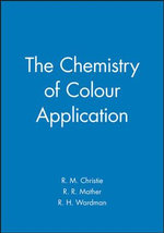 The Chemistry of Colour Application : by Specification - R. M. Christie