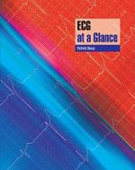 ECG at a Glance : At a Glance Medical Reference - Patrick Davey