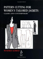 Pattern Cutting for Women's Tailored Jackets : Classic and Contemporary - Winifred Aldrich