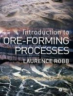 Introduction to Ore Forming Processes - Laurence Robb