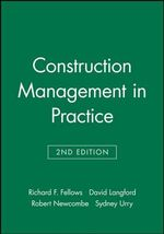 Construction Management in Practice - Richard F. Fellows