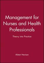 Management for Nurses and Health Professionals : Theory Into Practice : Theory Into Practice - Melanie Jasper
