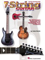 7-String Guitar : An All-Purpose Reference for Navigating Your Fretboard - Andy Martin