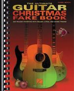 The Ultimate Guitar Christmas Fake Book : 200 Holiday Favorites with Melody, Lyrics and Chord Frames - Hal Leonard Publishing Corporation