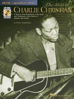 The Best of Charlie Christian : A Step-By-Step Breakdown of the Styles and Techniques of the Father of Modern Jazz Guitar - Wolf Marshall