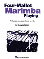 Nancy Zeltsman : Four-Mallet Marimba Playing - Nancy Zeltsman