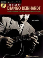 The Best of Django Reinhardt : A Step-By-Step Breakdown of the Guitar Styles and Techniques of a Jazz Giant [With CD (Audio)] - Joe Charupakorn