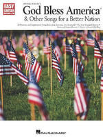 God Bless America and Other Songs for a Better Nation - Hal Leonard Publishing Corporation