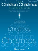 The Christian Christmas Songbook : 46 Songs from Top Contemporary Christian Artists - Hal Leonard Publishing Corporation