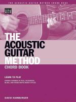 The Acoustic Guitar Method - Chord Book : Learn to Play Chords Common in American Roots Music Styles - Hamburger David