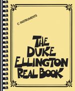 The Duke Ellington Real Book : C Instruments - Duke Ellington