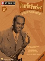 Jazz Playalong: Volume 26 : Charlie Parker - Charlie Parker