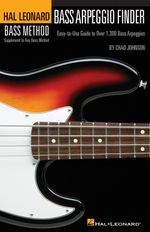 Hal Leonard Bass Method : Bass Arpeggio Finder - Hal Leonard Publishing Corporation