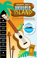 Jumpin' Jim's Ukulele Island : 31 Tropical Tunes Arranged for Uke - Jim Beloff