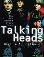 Talking Heads: Once in a Lifetime : The Stories Behind Every Song - Ian Gittins
