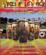 Voices of Latin Rock : The People and Events That Created This Sound - Jim McCarthy