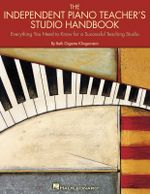 The Independent Piano Teacher's Studio Handbook : Everything You Need to Know for a Successful Teaching Studio - Beth Gigante Klingenstein