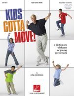 Kids Gotta Move! (Resource) : Dictionary of Dance for Young Performers - John Jacobson
