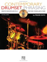 Contemporary Drumset Phrasing : Creative Grooves and Fills for Funk, Fusion, Jazz and More - Frank Katz