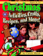 Christmas Activities, Crafts, Recipes, and More! : Ages 6-14 - Carole Marsh