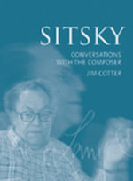 Sitsky : Conversations with the Composer - Jim Cotter