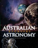 Australian Backyard Astronomy : A Celebration - R.S. Bhathal