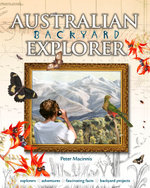 Australian Backyard Explorer - Peter Macinnis