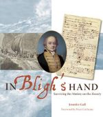 In Bligh's Hand : Surviving the Mutiny on the Bounty - Jenny Gall