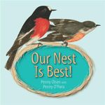 Our Nest is Best! - Penny Olsen