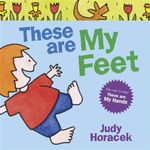 These are My Hands / These are My Feet - Judy Horacek