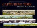 Capturing Time : Panoramas of Old Australia : The Wonder of the Age - Edwin Barnard