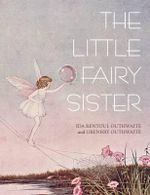 The Little Fairy Sister - Ida Rentoul Outhwaite